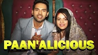 getlinkyoutube.com-Actors talk about how 'Paan'alicious they are