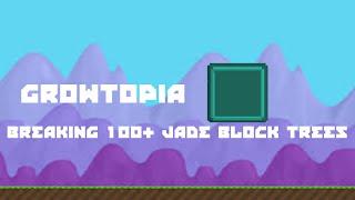 getlinkyoutube.com-Growtopia - Breaking 100+ Jade Block Trees