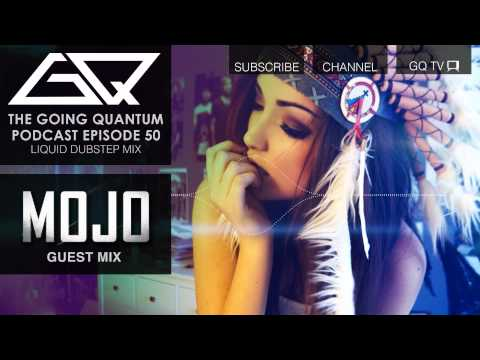 GQ Podcast - Liquid Dubstep Mix & Mojo Guest Mix [Ep.50]