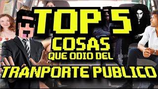 TOP 5 - Personas Que Odio Del Tranporte Publico