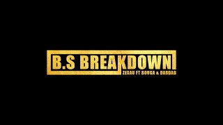 Zesau - B.S Breakdown (ft. Bouga & Dardar )