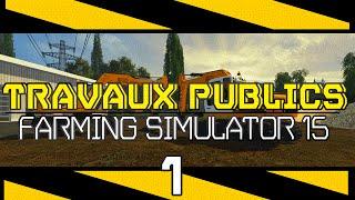 getlinkyoutube.com-Travaux Publics - Farming Simulator 15 - Chantier LGV -Série TP #1