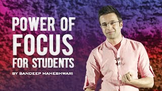 getlinkyoutube.com-Power of Focus & Concentration - By Sandeep Maheshwari I Best Motivational Speech for Students Hindi