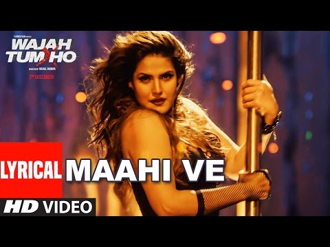 Wajah Tum Ho: Maahi Ve Full Song With Lyrics | Neha Kakkar, Sana, Sharman, Gurmeet | Vishal Pandya