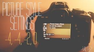 getlinkyoutube.com-DSLR 101: - My Picture Style Settings | Canon DSLR