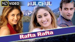 Rafta Rafta (HD) Full Video Song | Hulchul | Akshaye Khanna, Kareena Kapoor | width=