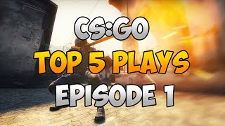 getlinkyoutube.com-CS:GO: Top 5 Plays (Episode 1)