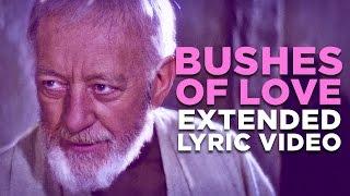 "getlinkyoutube.com-""BUSHES OF LOVE"" -- Extended Lyric Video"