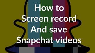 How to screen record and save peoples Snapchat stories Snapchat videos and photos on an iPhone