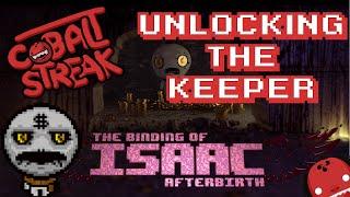 getlinkyoutube.com-Isaac Afterbirth! - Unlocking The Keeper! - Cobalt Streak