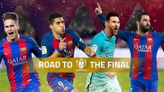 FC Barcelona - Road To Final Copa Del Rey 2017  | All Goals | HD