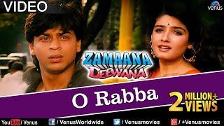 O Rabba Full Video Song   Zamaana Deewana   Shahrukh Khan, Raveena Tandon   Romantic Hindi Song