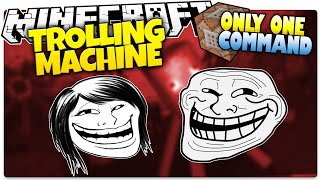 getlinkyoutube.com-Minecraft | The TROLLING Machine! | Mess w/ Friends! | Only One Command (Minecraft Custom Command)