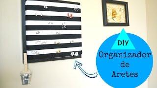 DIY | Organizador de ARETES | Colgando Joyas