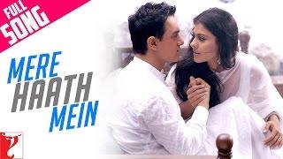 Mere Haath Mein - Full Song | Fanaa | Aamir Khan | Kajol | Sonu Nigam | Sunidhi Chauhan