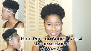 getlinkyoutube.com-How to do a High Puff on Short Type 4 Natural Hair!!!(2 ways)|Mona B.