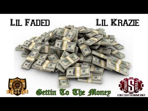 Lil Faded & Lil Krazie-Gettin To The Money