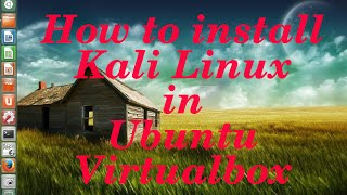getlinkyoutube.com-(step by step ) How to install Kali Linux in Ubuntu Virtualbox  for penetration testing and hacking