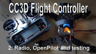 getlinkyoutube.com-(2/10) CC3D Flight Controller - Radio setup, firmware install and testing