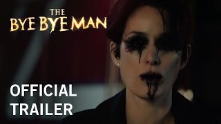 The Bye Bye Man | Official Trailer | Now Playing In Theaters