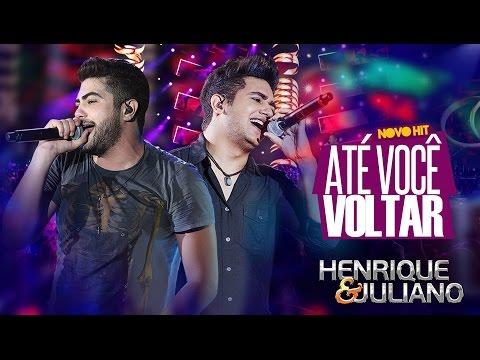 At� Voc� Voltar - Henrique e Juliano - V�deo Oficial - DVD Ao vivo em Bras�lia