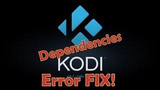 getlinkyoutube.com-Kodi/Xbmc Dependencies Not Met Error (FIX 2015)