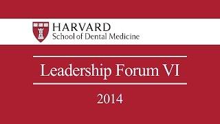 getlinkyoutube.com-Harvard School of Dental Medicine Leadership Forum VI 2014 Highlights