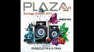 getlinkyoutube.com-PLAZA Bar Summer Edition 2014 mixed by Mascota & D-Trax