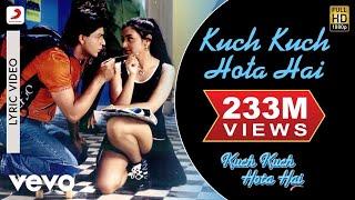 getlinkyoutube.com-Kuch Kuch Hota Hai Lyric - Title Track | Shah Rukh Khan | Kajol |Rani Mukherjee