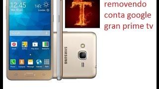 getlinkyoutube.com-Desbloqueio/Remover conta google Galaxy Gran Prime G531BT/J5/J7 cabo OTG Não pega