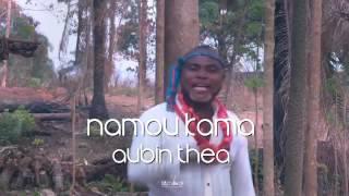 Aubin Thea namoukama (clip officiel )