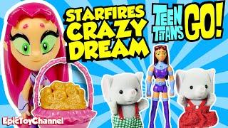 getlinkyoutube.com-TEEN TITANS GO! Toy Parody Starfire's Crazy Dream & Teen Titans Cyborg Starfire by Epic Toy Channel
