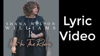 It's In The Room - Shana Wilson-Williams width=