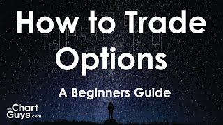How-to-Trade-Options-A-Beginners-Introduction-to-Trading-Stock-Options-by-ChartGuyscom width=