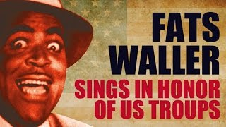 getlinkyoutube.com-Fats Waller - Fats Waller Sings In Honor Of US Troops (40 minutes of music)