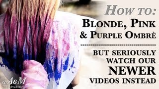 getlinkyoutube.com-How to: Blonde Pink Purple Ombrè (Special Effects & Manic Panic)