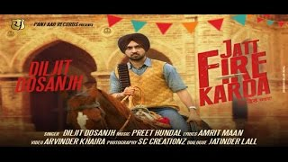 getlinkyoutube.com-JATT FIRE KARDA || Diljit Dosanjh || Latest Punjabi Songs || Panj-aab Records