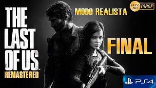 The Last of Us Remastered PS4 Final Español Gameplay Walkthrough (Modo Realista)
