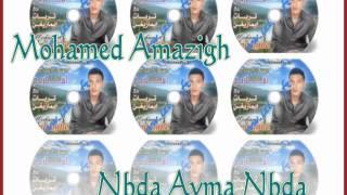 getlinkyoutube.com-Mohamed Amazigh ... Nbda ayma Nbda  ta our iri woul adikn itou