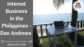 Internet Business in the Philippines - Dan Andrews