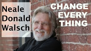 getlinkyoutube.com-Neale Donald Walsch - When Everything Changes, Change Everything - Interview