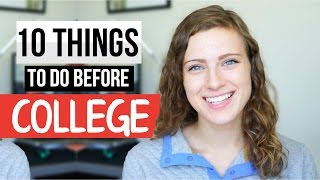 10 Things to Do Before Your Freshman Year of College!