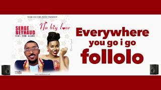 Serge Beynaud Ft. Yemi Alade - Na Big Love - audio lyrics