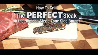 How To Grill The Perfect Steak On The Infrared SIZZLE ZONE™