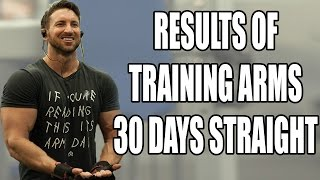 Results Of Training Arms Everyday For 30 Days!   100 Curls A Day for 30 Days Experiment