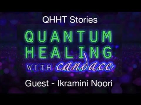 Quantum Healing with Candace With Ikramini Noori