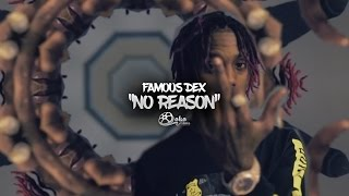 "Famous Dex - ""No Reason""   Shot by @lakafilms"