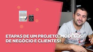 getlinkyoutube.com-Etapas de um Projeto, Modelos de Negócio, Clientes! - Papo Web #05