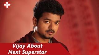 getlinkyoutube.com-Vijay about Next Superstar | Ilayathlapathy Vijay | Vijay Awards 2014 | Superstar Rajinikanth