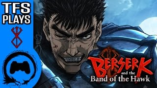 Berserk And The Band of the Hawk Part 1 - TFS Plays